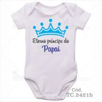 Body Bebê Eterno Príncipe do Papai