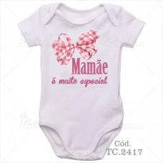 Body Bebê Mamãe é Muito Especial
