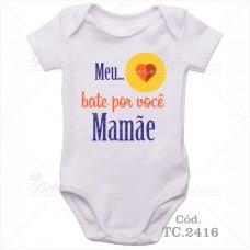 Body Bebê Meu Coração Bate por Você Mamãe
