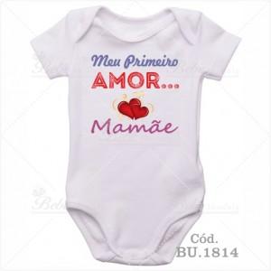 Body Bebê Meu Primeiro Amor Mamãe