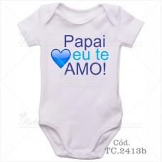 Body Bebê Papai Eu Te Amo