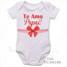 Body Bebê Te Amo Papai