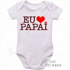 Body Bebê Eu Amo Papai
