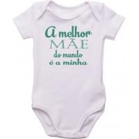 Body Bebê A Melhor Mãe do Mundo é a Minha
