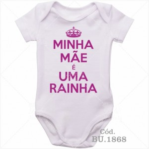 Body Bebê Minha Mãe é uma Rainha