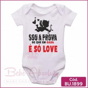 Body Bebê Sou a Prova de Que Em Casa é Só Love