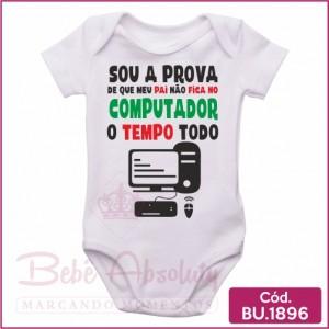 Body Bebê Sou a Prova de Que Meu Pai Não Fica no Computador o Tempo Todo