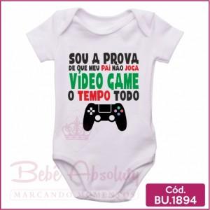Body Bebê Sou a Prova de Que Meu Pai Não Joga Vídeo Game o Tempo Todo