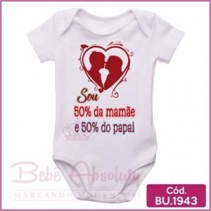 Body Bebê Sou 50% da Mamãe e 50% do Papai