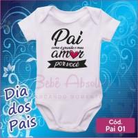 Body Dia dos Pais 01 / Pai Como é Grande Meu Amor