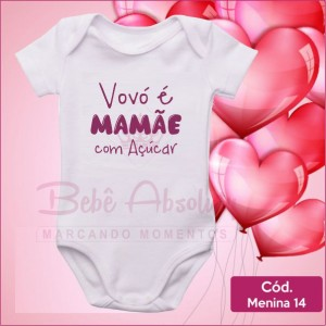 Body Menina 14 / Vovó é Mamãe Com Açúcar