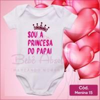 Body Menina 15 / Sou a Princesa do Papai