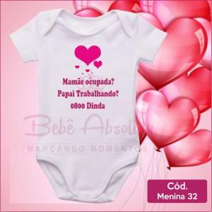 Body Menina 32 / Mamãe Ocupada Papai Trabalhando 0800 Dinda