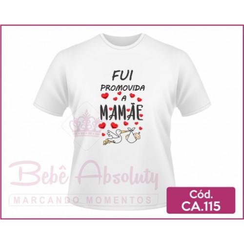 5a3a5c82d6ce Camiseta Fui Promovida a Mamãe - CA.115